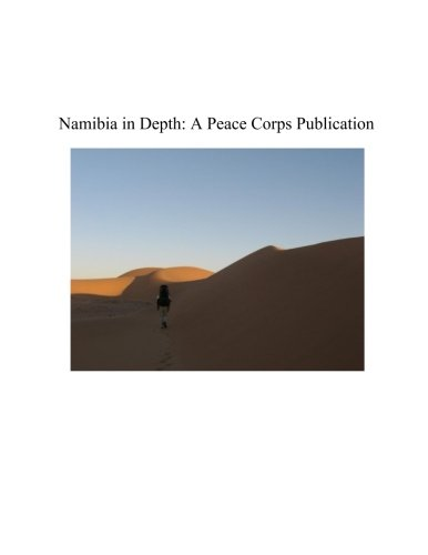 Namibia in Depth: A Peace Corps Publication: Peace Corps