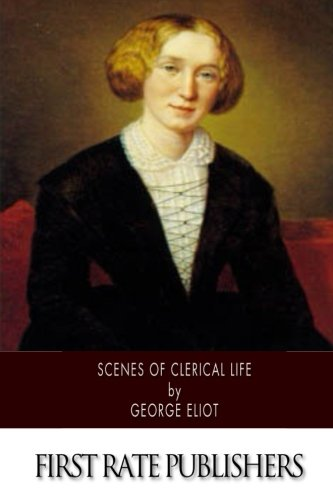 9781502357458: Scenes of Clerical Life
