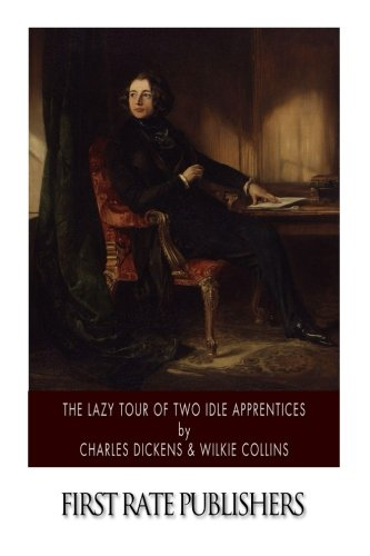 The Lazy Tour of Two Idle Apprentices: Charles Dickens, Au