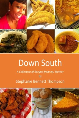 9781502358615: Down South: A Collection of Recipes from my Mother