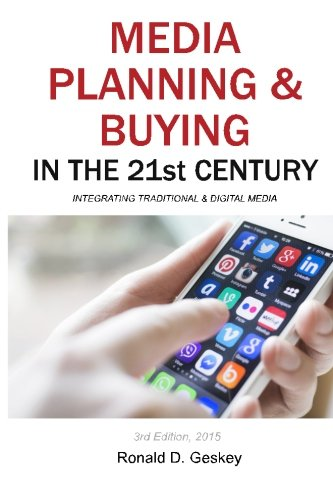 9781502358714: Media Planning & Buying in the 21st Century, Third Edition: Integrating Traditional & Digital Media