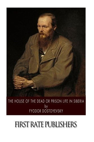 9781502359230: The House of the Dead or Prison Life in Siberia