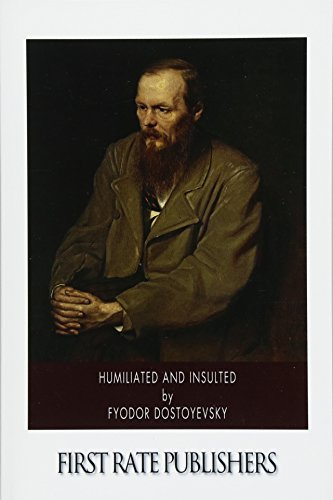 Humiliated and Insulted (Paperback): Fyodor Dostoyevsky