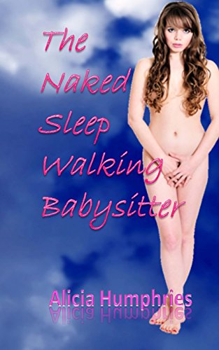 9781502361356: The Naked Sleep Walking Babysitter
