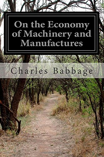 9781502361875: On the Economy of Machinery and Manufactures