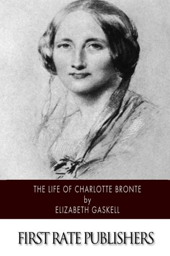 9781502363305: The Life of Charlotte Bronte