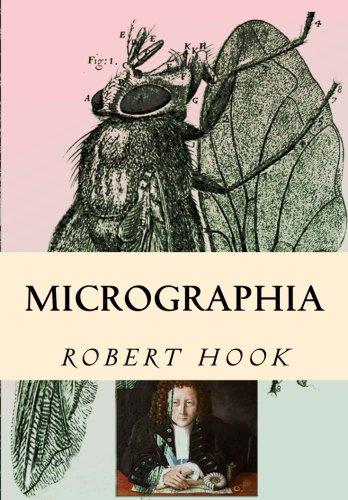 Micrographia: Tabled & Illustrated: Robert Hook