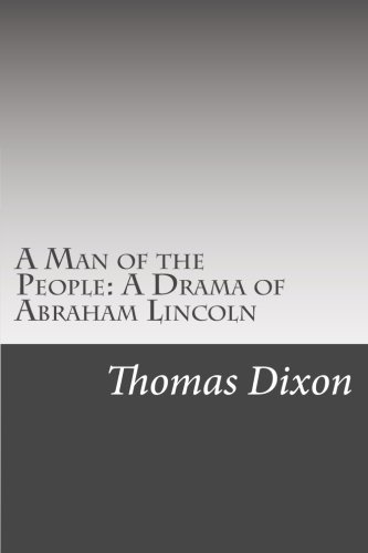 9781502367464: A Man of the People: A Drama of Abraham Lincoln