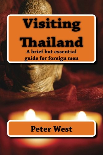 9781502369680: Visiting Thailand: A brief but essential guide for the foreign man.