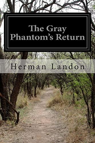 The Gray Phantom s Return (Paperback): Herman Landon