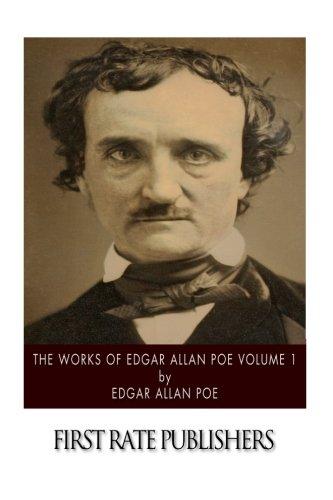 The Works of Edgar Allan Poe Volume 1: Poe, Edgar Allan