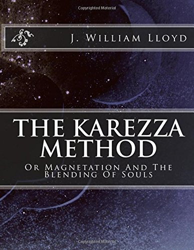 9781502373946: The Karezza Method: Or Magnetation And The Blending Of Souls