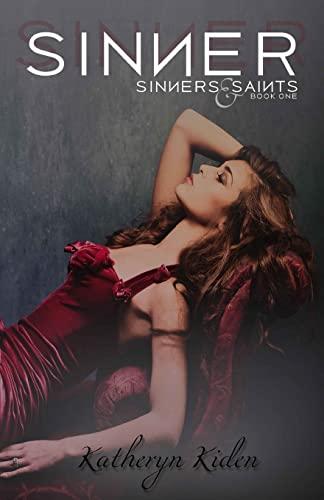Sinner (Sinners & Saints) (Volume 1): Kiden, Katheryn