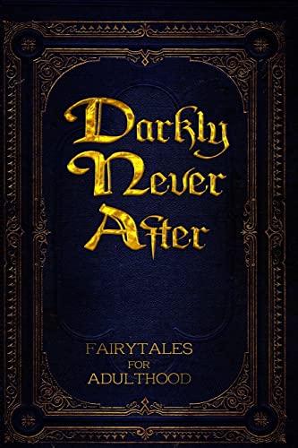 Darkly Never After: Hurst, Alex; Stephens,