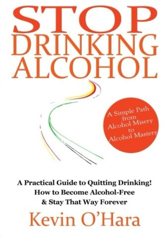9781502375445: Stop Drinking Alcohol: A simple path from alcohol misery to alcohol mastery