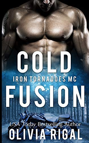 Cold Fusion (The Iron Tornadoes MC) (Volume 3): Olivia Rigal