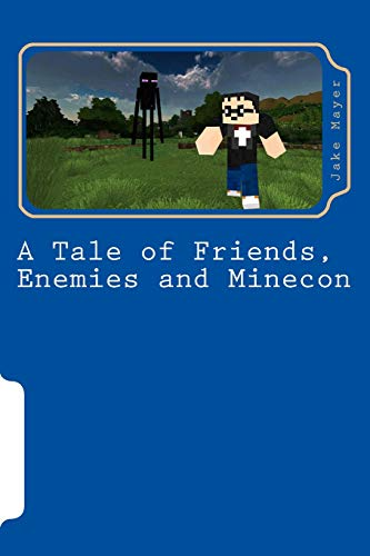 9781502376947: A Tale of Friends, Enemies and Minecon: A Minecraft Novel