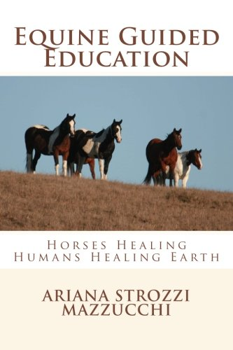 9781502377210: Equine Guided Education: Horses Healing Humans Healing Earth