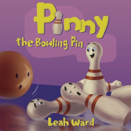 Pinny the Bowling Pin: Ward, Leah