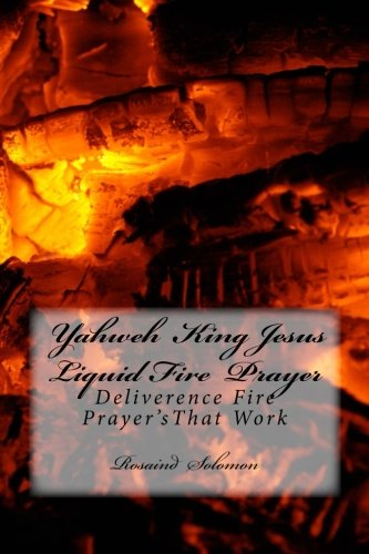 9781502383136: King Jesus Yahweh Liquid Fire Prayer s Voume 1 And 2