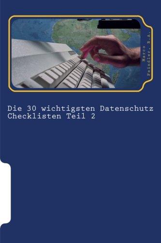 9781502384164: Die 30 wichtigsten Datenschutz Checklisten Teil 2: 30 weitere wichtige Checklisten zum Thema Datenschutz