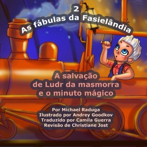 9781502385444: As fábulas da Fasielândia - 2: A salvação de Ludr da masmorra e o minuto mágico: Volume 2