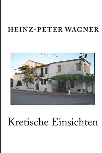 Kretische Einsichten: Wagner, Heinz Peter
