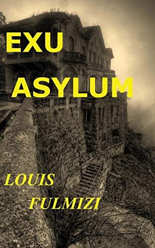 Exu Asylum: Fulmizi, MR Louis