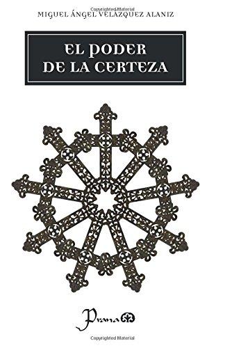 9781502390776: El poder de la certeza (Spanish Edition)