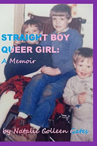 9781502392503: Straight Boy/Queer Girl: a Memoir