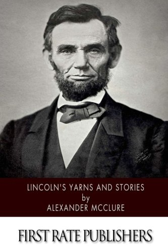 9781502398567: Lincoln's Yarns and Stories