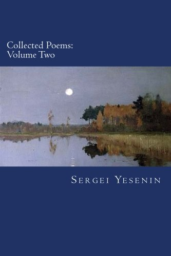 Collected Poems: Volume Two (Russian Edition): Sergei Yesenin