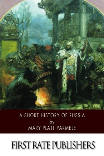 9781502398826: A Short History of Russia