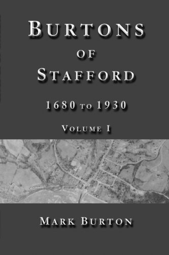 Burtons of Stafford, 1680 to 1930, Volume I (Volume 1): Burton, Mark