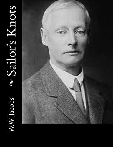 Sailor's Knots: W. W. Jacobs
