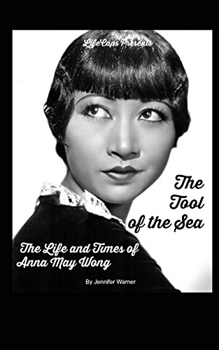 9781502403643: The Tool of the Sea: The Life and Times of Anna May Wong