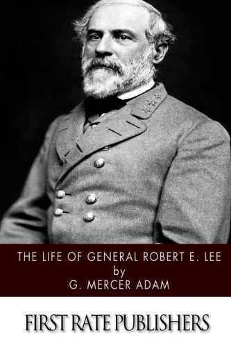 9781502404725: The Life of General Robert E. Lee
