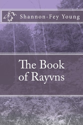 The Book of Rayvns: Young, Shannon-Fey E