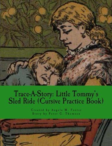 Trace-A-Story: Little Tommy s Sled Ride (Cursive: Angela M Foster,