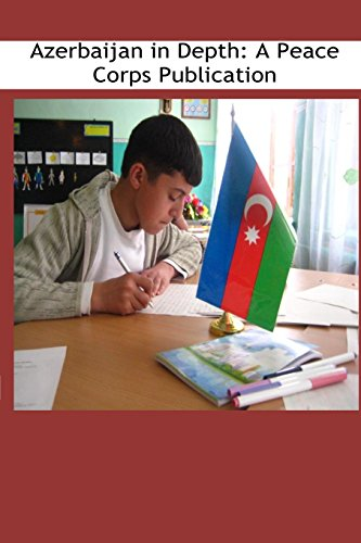 9781502411334: Azerbaijan in Depth: A Peace Corps Publication