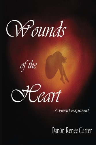 9781502411457: Wounds of the Heart:: A Heart Exposed