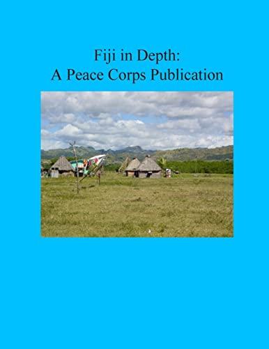 Fiji in Depth: A Peace Corps Publication: Peace Corps