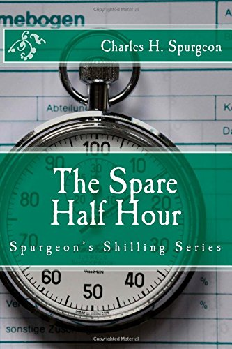 9781502412225: The Spare Half Hour (Spurgeon's Shilling Series)