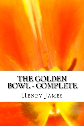 9781502412768: The Golden Bowl - Complete