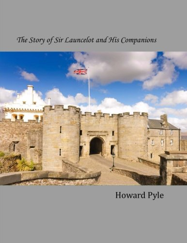 9781502414076: The Story of Sir Launcelot and His Companions