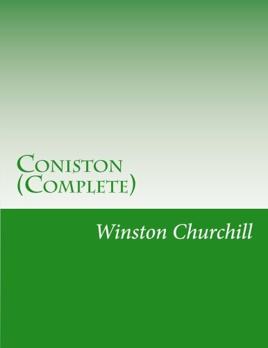 Coniston (Complete) (Paperback): Sir Winston S