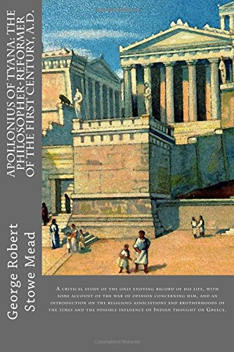 9781502414601: Apollonius Of Tyana: The philosopher-reformer of the first century, A.D.: A critical study of the only existing record of his life, with some account ... influence of Indian thought on Greece.