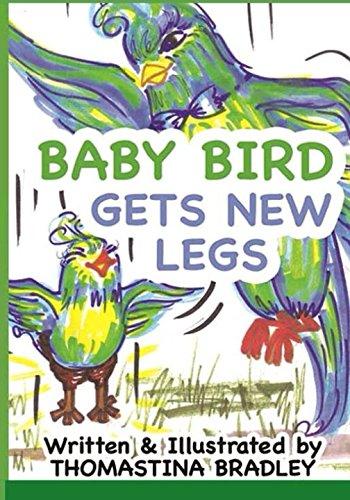 9781502414939: Baby Bird Gets New Legs