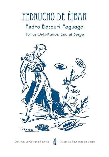 Pedrucho de Eibar: Pedro Basauri Paguagua (Paperback): Antonio Fernandez Casado,