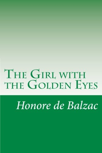racism and sexism in the girl with the golden eyes a novel by honore de balzac Texes ela 7-12: periods and authors honore de balzac: definition french novelist cousin bette: a girl on the streets ambrose bierce - the occurence at owl.